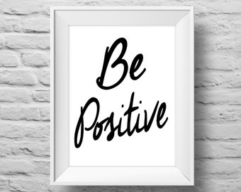 BE POSITIVE unframed art print, Typographic poster, inspirational print, self esteem, wall decor, quote art. (R&R0064)