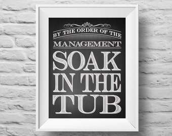 SOAK in THE TUB unframed art print Typographic poster, inspirational print, self esteem, wall decor, quote art. (R&R0146)