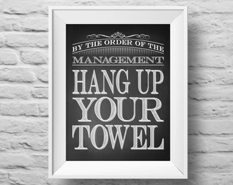 HANG Up YOUR TOWEL unframed art print, Typographic poster, inspirational print, self esteem, wall decor, quote art. (R&R0081)