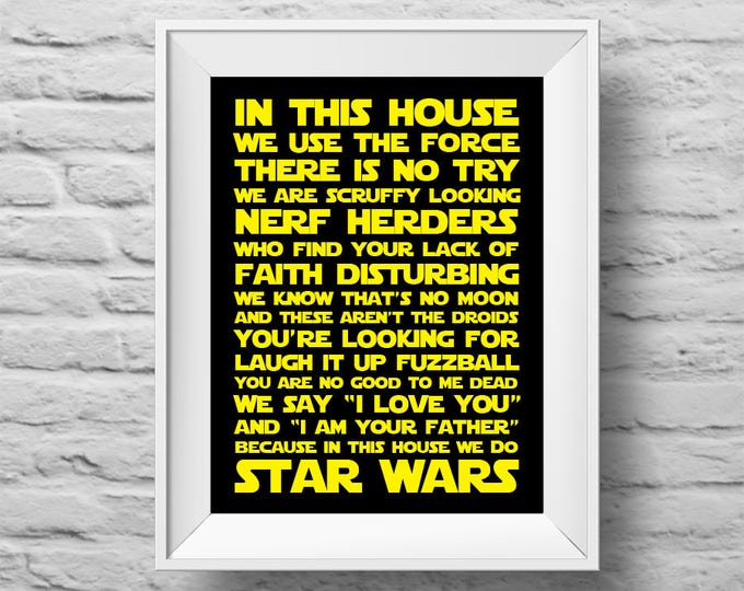 IN THIS HOUSE...Star Wars inspired unframed art print Typographic poster, inspirational print, wall decor, quote art. (R&R0172)