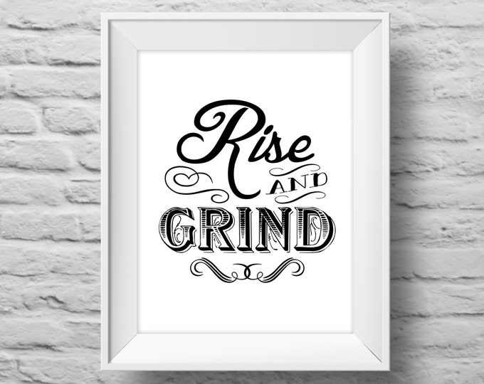RISE AND GRIND unframed art print Typographic poster, inspirational print, self esteem, wall decor, quote art. (R&R0010)