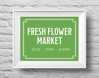 FRESH FLOWER MARKET unframed Typographic poster, inspirational print, garden, greenhouse, flowers, wall decor, quote art. (R&R0161green)