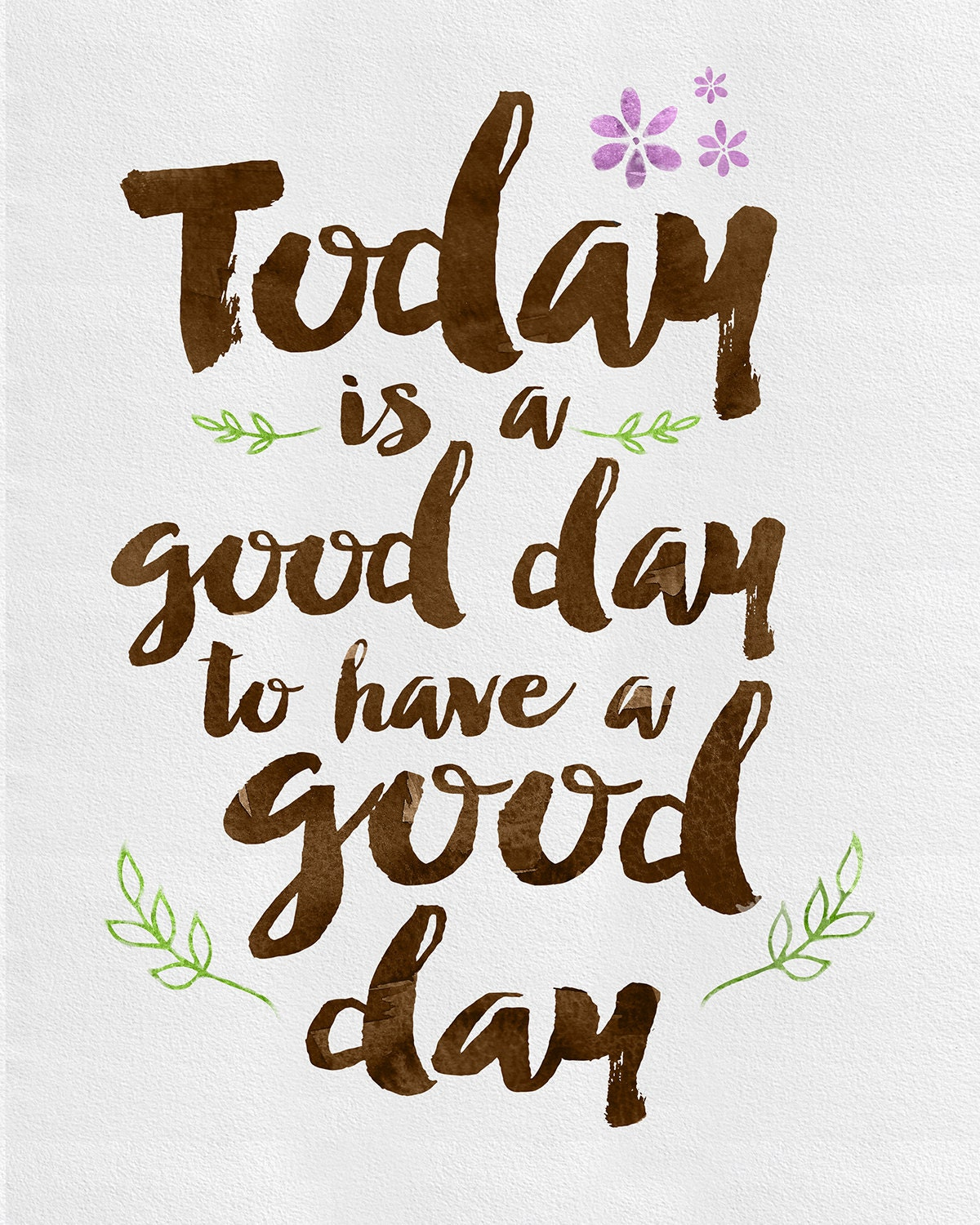 Today Is A Good Day To Have A Good Day 4x6 12 Mil Typographic Magnet