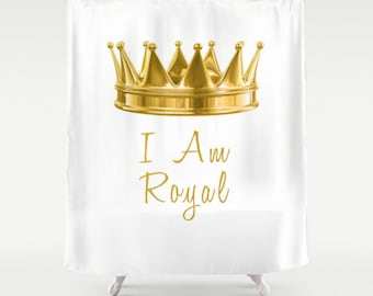 Shower Curtain Gold Crown I Am Royal And White Quote Saying Home Apartment Dorm Bath Room Decor