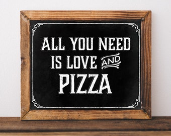 Pizza party decorations. Printable table sign: All you need is love and pizza. Pizza birthday party. Digital file. Pizza party chalkboard