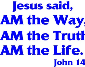 Jesus said I am the way the truth and the life John 14:6 design Sticker Vinyl Bumper Sticker Decal Waterproof 5