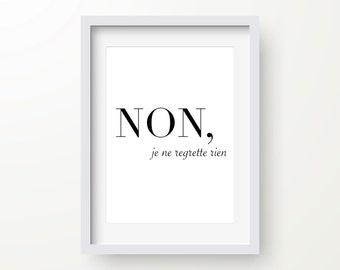 Non Je Ne Regrette Rien Print, Motivational Print, Typography, Inspirational Quote, Modern Art Print, Digital Print, Wall Art
