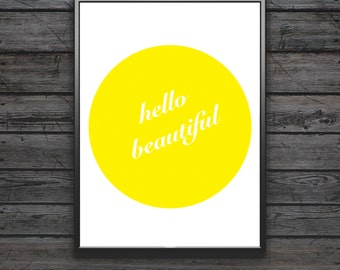 Hello Beautiful Print, Inspirational Quote, Modern Art Print, Digital Print, Wall Art