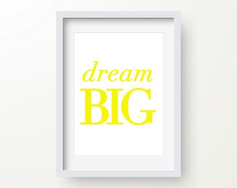 Dream Big Yellow Print, Inspirational Quote, Motivational Typography, Modern Art, Digital Wall Print, Nursery, Kids Art