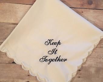 Keep it together wedding handkerchief