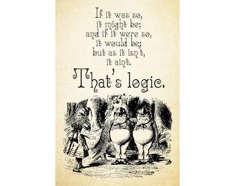 TWEEDLEDEE & TWEEDLEDUM - If it was so it might be That's Logic Alice in Wonderland Quote Digital Download Instant Art Printable Dorm Wall