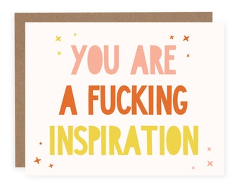 You Are a Fucking Inspiration  Card - Friendship Card - Congratulations Card - Bestie Card - Thank You Card - Just Because Card