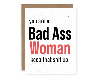 You Are a Bad Ass Woman Card - Get it Girl Card - Girl Power Card - You Go Girl - International Women's Day