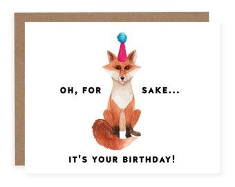 Fox Sakes It's Your Birthday - Funny Birthday Card - Fox Birthday Card - Humour Birthday