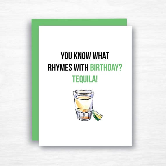 Tequila Birthday Card Funny Birthday Card You What Rhymes Etsy