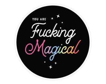 You Are Fucking Magical Magnet - Fridge Magnet - Car Magnet - Funny Magnet - Refrigerator Magnet