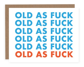 Old as Fuck Card- Funny Birthday Card - Old as Fuck Birthday Card - You're Old Card - Witty Birthday Card - Birthday Card - Swearing Card