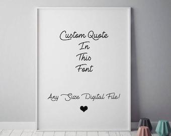 Custom Quote Poster, Black and White Custom Quote, Printable Quote, Custom Printable Quote, Custom Lyrics Quote, Custom Wall Art