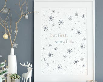 Snowflake Printable, Snowflake Print, But First Snowflakes, Christmas Decor, Winter Decor, Snowflake Wall Art, Winter Printable, Snow Print