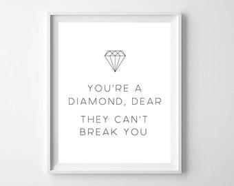 You're A Diamond Dear They Can't Break You PRINTABLE - Minimalist art print - diamond art print - inspirational print - Diamond Wall Art
