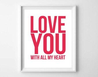Love You Printable, Printable Art, Love You Nursery Print, Love You With All My Heart, Love You Print, Love You Wall Art, Modern Love Print