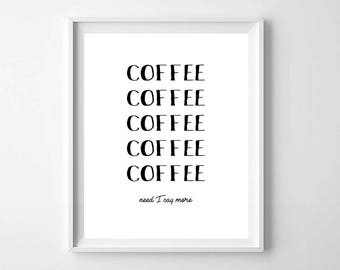 Coffee PRINTABLE art, black and white, kitchen art, kitchen printable, funny wall art, coffee lover art, coffee printable, coffee print