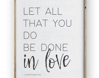 Bible Verse Printable, Printable Art, Let All That You Do Be Done In Love, Bible Printable, Bible Verse, Verse Printable, Bible Quote Print
