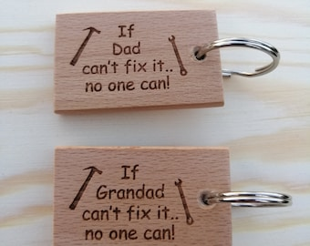 If Dad/Grandad can't fix it.. no one can! Laser Engraved Custom Handmade Beech Wood Keyring.