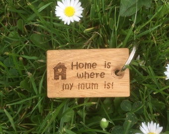 Home is where my mum is!, Oak Key Ring, Handmade Key Ring, Birthday Gift, Christmas Gift, Present, Customised Key chain, personalised fobs