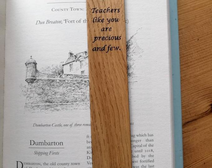 Teachers like you are precious and few. Oak Bookmark. Teachers Gift, Teaching Assistant gift.