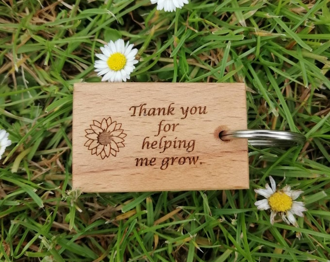 Thank you for helping me grow, Beech wood Key Fob, Teachers Gift. ** Buy 2 or more and save ** Made from Beech wood furniture offcuts.