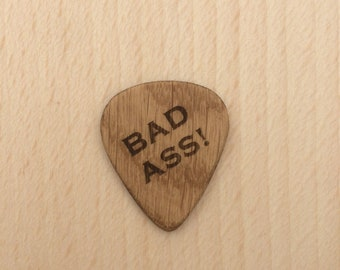 Bad Ass! Oak Guitar Pick, Engraved Guitar Pick, Plectrum.
