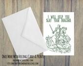 I'll Help You Slay Your Dragons Love/Friendship Card (Blank Inside) (A6) (ITEM# C50)