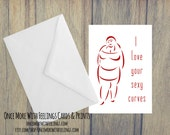 I Love Your Sexy Curves Card  (Blank Inside) (A6) (ITEM#C51)