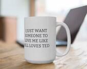 Love Like Bill Loves Ted Mug