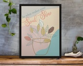 Do What Makes Your Soul Shine Wall Art Printable