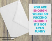 You are ENOUGH Friendship Encouragement Card