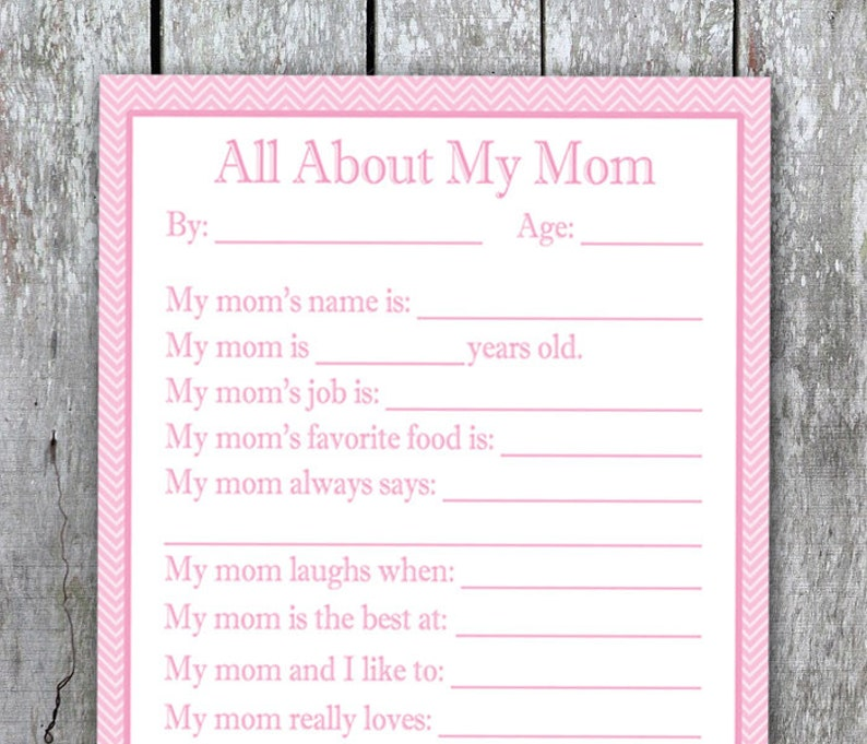 All About My Mom Printable DIY Valentine Gift For Last Minute Mommy Birthday Present