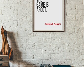 Sherlock Holmes Quote Wall Art, Printable Quote Art, The Game is Afoot, Arthur Conan Doyle Quote, 8x10 Print, Instant Download Artwork Book