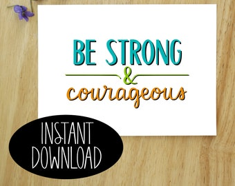 Be Strong and Courageous Printable