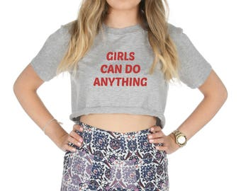 Girls Can Do Anything Crop Top Shirt Tee Cropped Fashion Girl Power