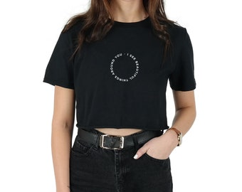 I See Beautiful Things Around You Crop T-shirt Top Shirt Tee Cropped Fashion Blogger Grunge