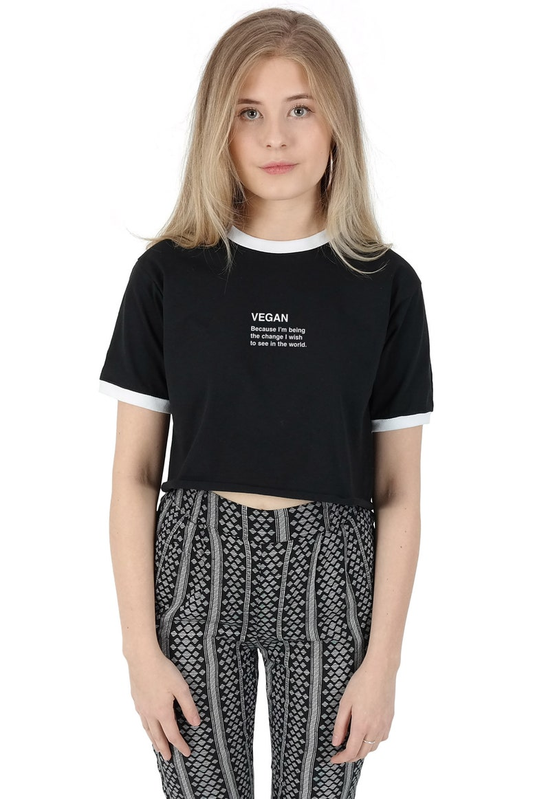 67d471ae929a7 Vegan - Because I m Being The Change I wish to See In The World Crop Ringer  Top Shirt Tee ...
