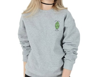 Leaf Me Alone Sweater Jumper Top Fashion Sweatshirt Funny Cute Leave Grunge