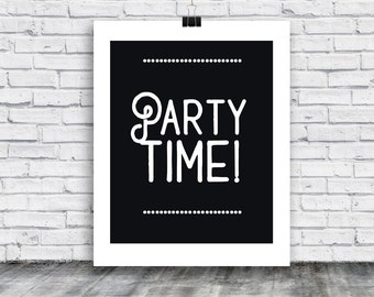 Party Time Poster - Party Poster Download - Party Art - digital print- home goods - posters - digital print -  instant download