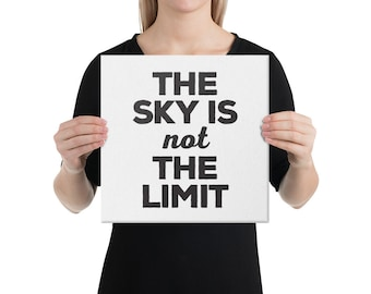 Canvas Print -  The sky is not the Limit - Inspiration poster - inspiration art - wall art - home decor