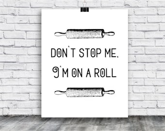 Bread Poster - Baking - Roll - Pastrie - Cupcake -  Poster Download  - Dont stop me, Im on a Roll Posters - Digital Print - Instant Download