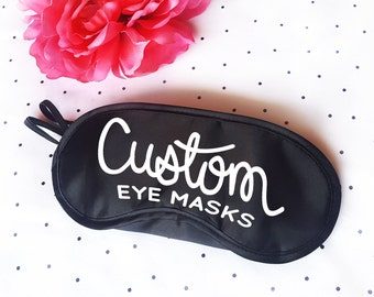 CUSTOM Eye Mask Personalized Bachelorette Party Favors, Bridesmaid, 21st 30th Birthday Spa Girl's Trip, Travel Sleep Mask, Save on Sets 2+