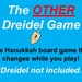 Jeanette Barnes reviewed The Other Dreidel Game Printable Hanukkah Board Game for 3-8 Players Age 8 and Up