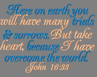 Buy 3 get 1 free! John 16:33 Bible verse embroidery design, Take heart, because I have overcome the world